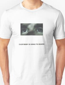 Citizen- Everybody is Going to Heaven T-Shirt