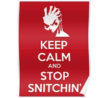 Keep Calm and Stop Snitchin' Poster
