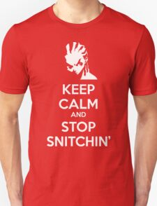 Keep Calm and Stop Snitchin' T-Shirt