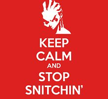 Keep Calm and Stop Snitchin' Unisex T-Shirt