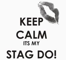 Keep Calm - Stag Do I by JVanessar