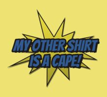 My Other Shirt Is a Cape One Piece - Short Sleeve