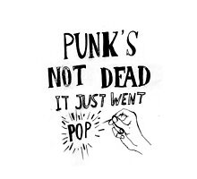 Punk's Not Dead by teenylizette