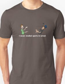 I Never Studied Sports In School T-Shirt