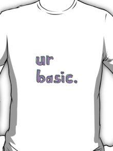 ur basic. T-Shirt
