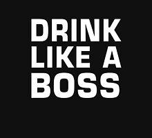Drink like a boss Unisex T-Shirt