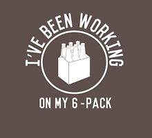 I've been working on my 6 pack Unisex T-Shirt