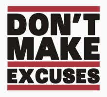 Don't Make Excuses by Fitbys
