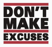 Don't Make Excuses T-Shirt