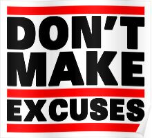 Don't Make Excuses Poster