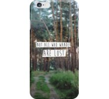 """Not all who wander are lost"" iPhone Case/Skin"