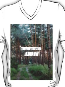 """""""Not all who wander are lost"""" T-Shirt"""