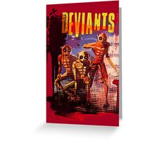 Deviants Greeting Card