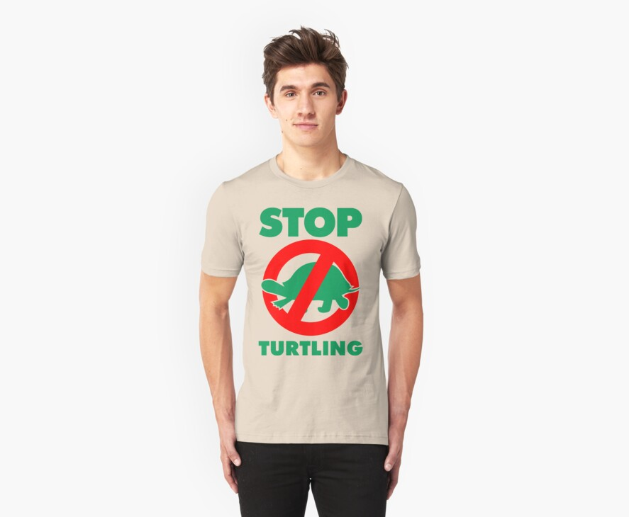 Stop Turtling by freeagent08