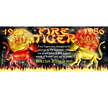 1986 2046 Chinese zodiac born as Fire Tiger by Valxart.com Photographic Print