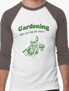 Gardening Helps Hide Bodies Men's Baseball ¾ T-Shirt