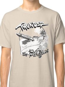 Thunder in Paradise Classic T-Shirt