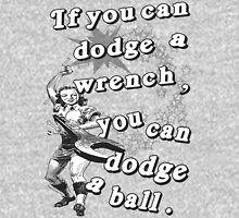 Dodge A Wrench Dodgeball Unisex T-Shirt