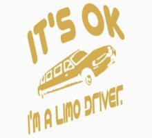 It's OK I'm A Limo Driver Kids Tee