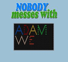 Nobody Messes with Adam We Unisex T-Shirt
