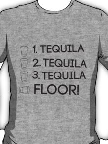 One Tequila. Tequila Floor T-Shirt