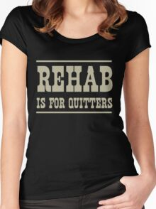 Rehab is for Quitters Women's Fitted Scoop T-Shirt