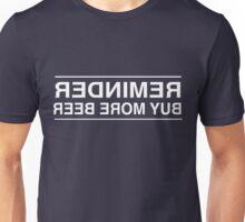 Reminder. Buy More Beer Unisex T-Shirt
