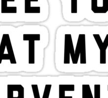 See you at my intervention Sticker