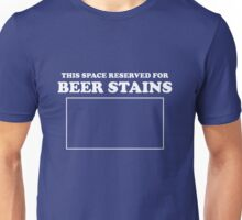 This space is reserved for beer stains Unisex T-Shirt