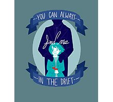 You Can Always Find Me In The Drift (Print) Photographic Print