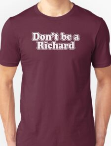 New Don't Be A Richard Black T-Shirt
