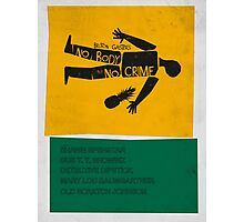 No Body No Crime (Psych) Photographic Print