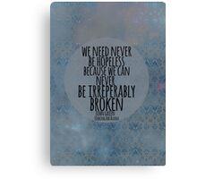 Never Be Hopeless Canvas Print