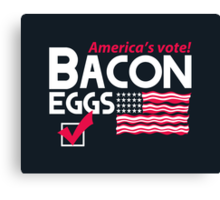 With Liberty and Bacon for All Canvas Print