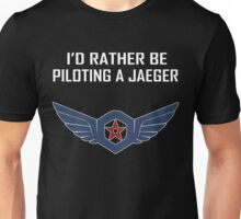 I'd Rather Be Piloting A Jaeger (Gipsy Danger) T-Shirt Unisex T-Shirt
