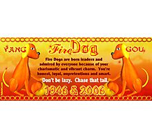 1946 2006 Chinese zodiac born in year of Fire Dog by valxart Photographic Print