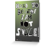 Not Single! Greeting Card