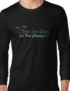 Better Lawn Service Long Sleeve T-Shirt