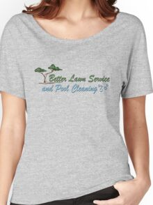 Better Lawn Service Women's Relaxed Fit T-Shirt