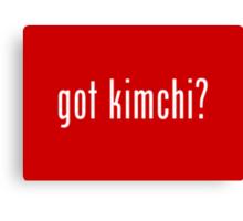 got kimchi? Canvas Print