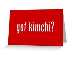 got kimchi? Greeting Card