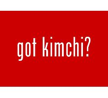 got kimchi? Photographic Print