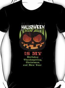 Halloween is my . . . .  T-Shirt