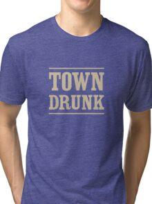 Town Drunk Tri-blend T-Shirt