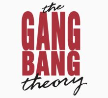 The Gang Bang Theory by AndreusD