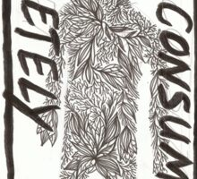 Consume me completely Sticker