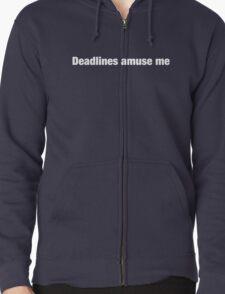 Deadlines Amuse Me Zipped Hoodie
