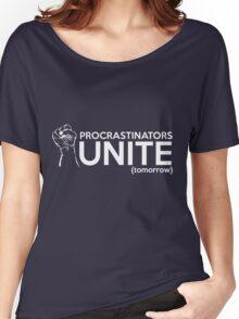 Procrastinators Unite Tomorrow Women's Relaxed Fit T-Shirt