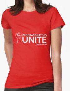 Procrastinators Unite Tomorrow Womens Fitted T-Shirt