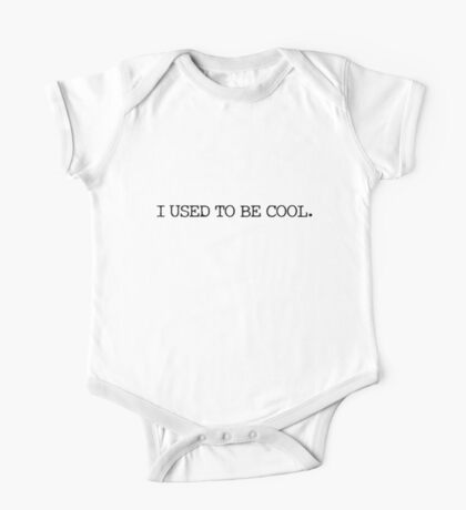 I used to be cool. One Piece - Short Sleeve